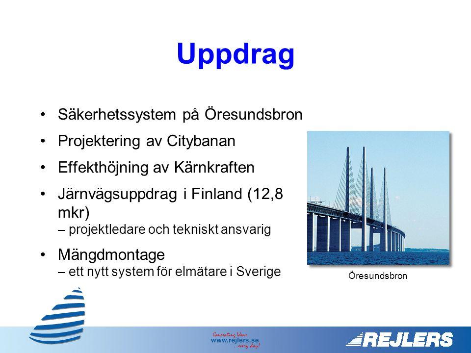 •Säkerhetssystem på Öresundsbron •Projektering av Citybanan •Effekthöjning av Kärnkraften •Järnvägsuppdrag i Finland (12,8 mkr) – projektledare och tekniskt ansvarig •Mängdmontage – ett nytt system för elmätare i Sverige Uppdrag Öresundsbron