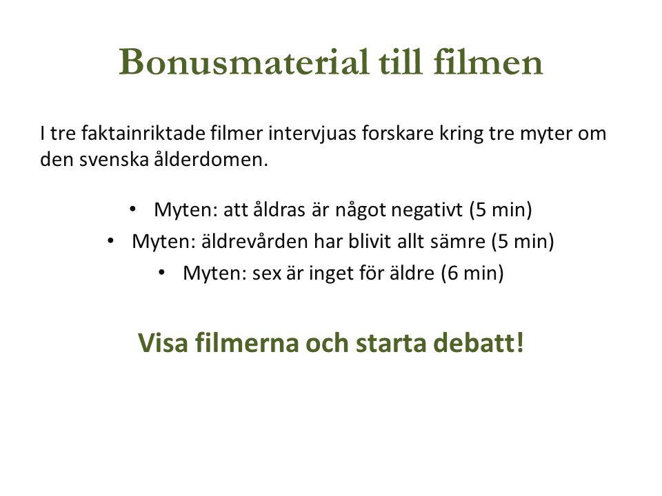 Bonusmaterial till filmen I tre faktainriktade filmer intervjuas forskare kring tre myter om den svenska ålderdomen. • Myten: att åldras är något nega