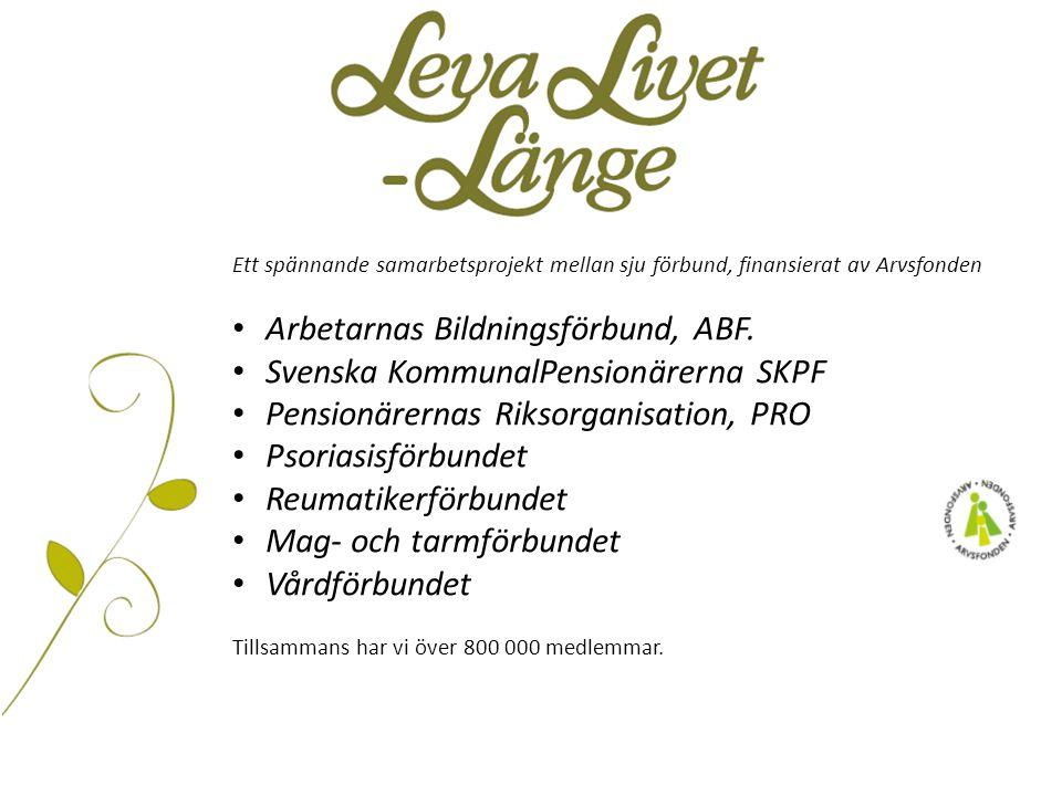 Ett spännande samarbetsprojekt mellan sju förbund, finansierat av Arvsfonden • Arbetarnas Bildningsförbund, ABF. • Svenska KommunalPensionärerna SKPF