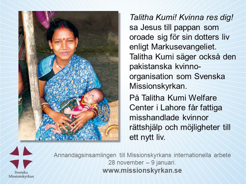 Annandagsinsamlingen till Missionskyrkans internationella arbete 28 november – 9 januari.