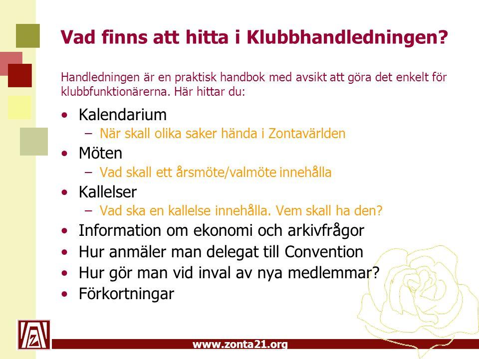 www.zonta21.org Vad finns att hitta i Klubbhandledningen.