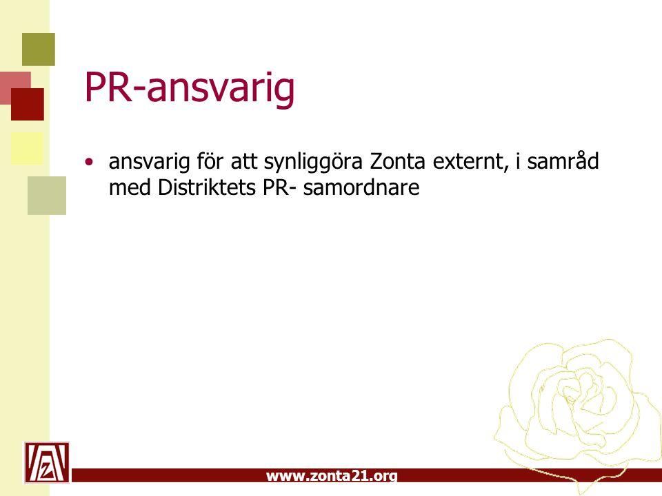 www.zonta21.org PR-ansvarig •ansvarig för att synliggöra Zonta externt, i samråd med Distriktets PR- samordnare