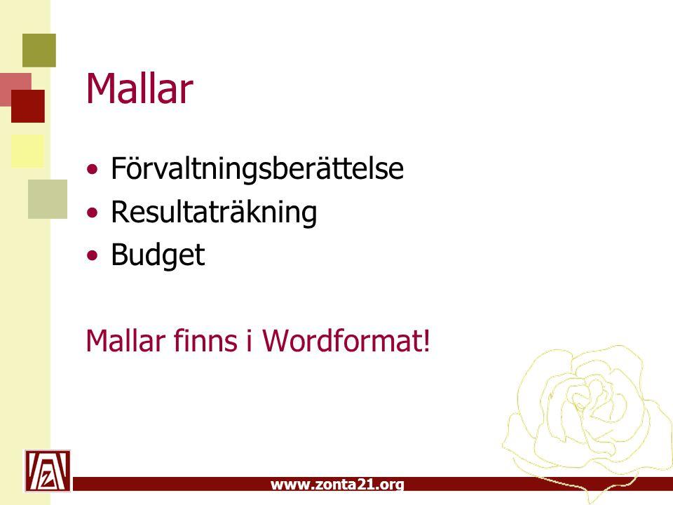 www.zonta21.org Mallar •Förvaltningsberättelse •Resultaträkning •Budget Mallar finns i Wordformat!
