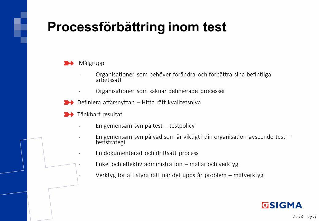 Ver 1.0 8(17) TestCenter - Konsolidering för enkelhet och värde TestCenter bidrar till enkelhet och kostnadseffektivitet genom att ansvara och hantera uppdragsgivares behov av test.
