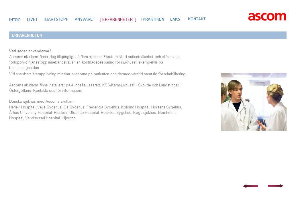 ERFARENHETER Vad säger användarna.Ascoms akutlarm finns idag tillgängligt på flera sjukhus.