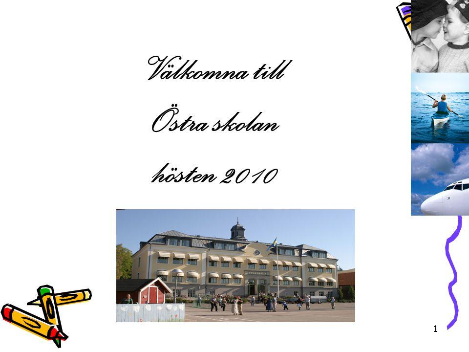 1 Välkomna till Östra skolan hösten 2010