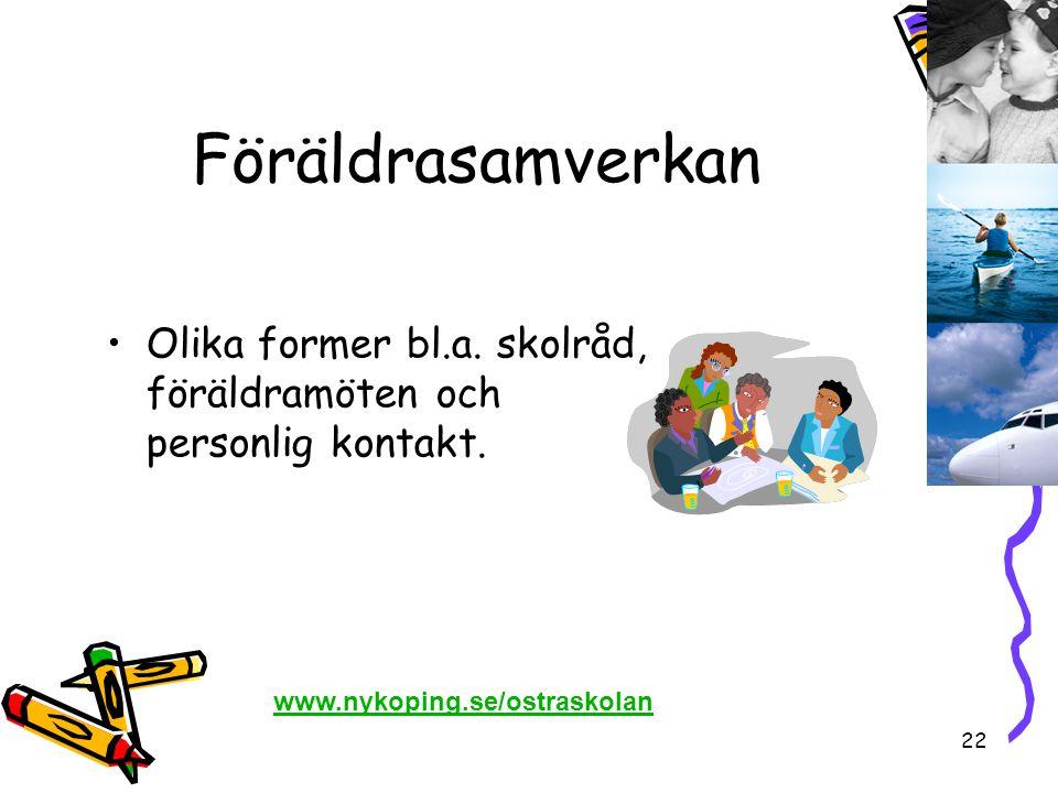 22 Föräldrasamverkan •Olika former bl.a. skolråd, föräldramöten och personlig kontakt. www.nykoping.se/ostraskolan