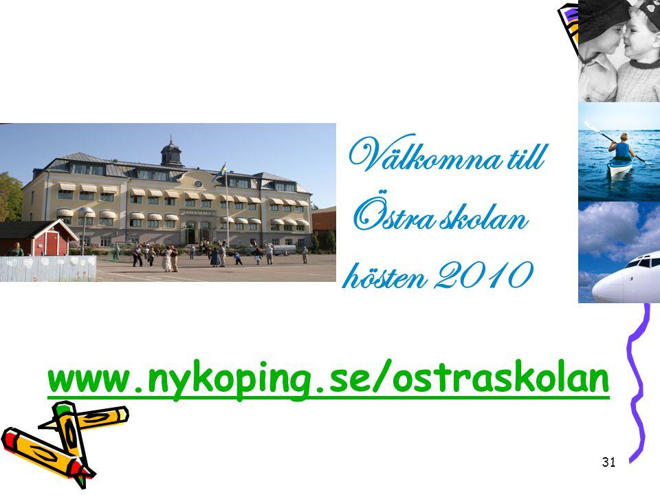31 www.nykoping.se/ostraskolan Välkomna till Östra skolan hösten 2010