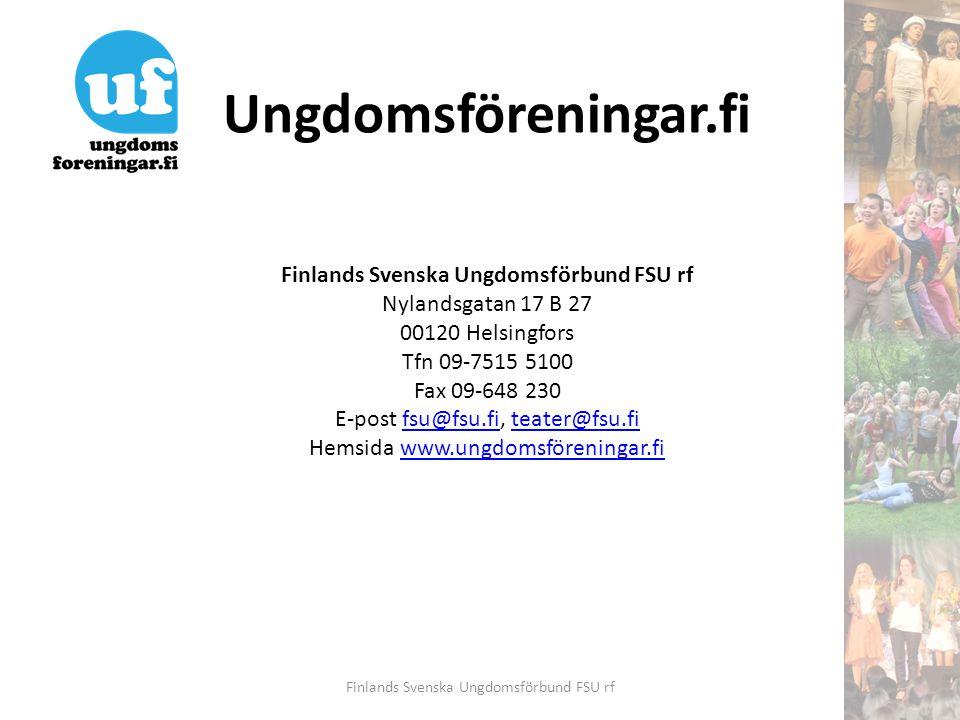Ungdomsföreningar.fi Finlands Svenska Ungdomsförbund FSU rf Nylandsgatan 17 B 27 00120 Helsingfors Tfn 09-7515 5100 Fax 09-648 230 E-post fsu@fsu.fi,