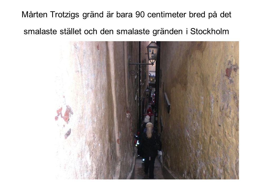 Mårten Trotzigs gränd är bara 90 centimeter bred på det smalaste stället och den smalaste gränden i Stockholm