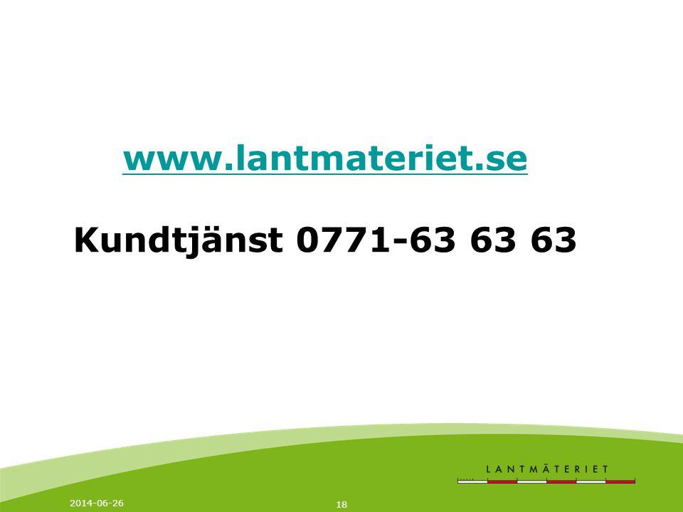 2014-06-26 18 www.lantmateriet.se www.lantmateriet.se Kundtjänst 0771-63 63 63
