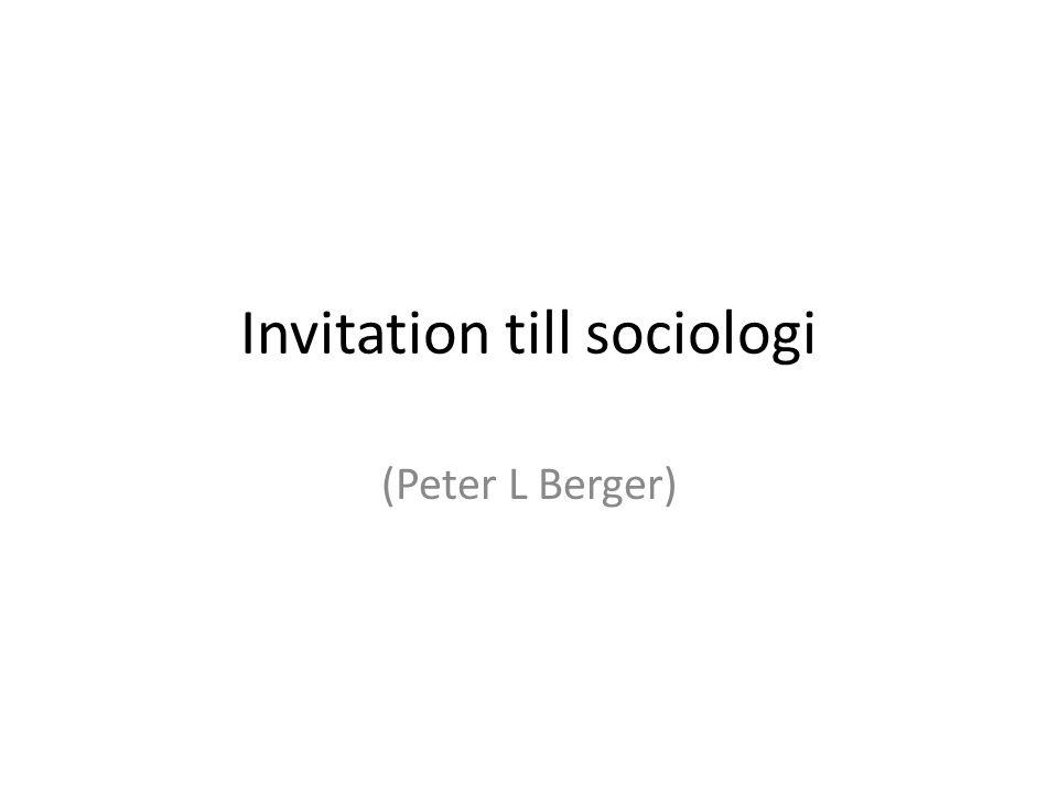 Invitation till sociologi (Peter L Berger)