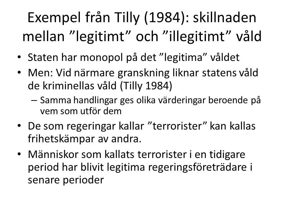 """Exempel från Tilly (1984): skillnaden mellan """"legitimt"""" och """"illegitimt"""" våld • Staten har monopol på det """"legitima"""" våldet • Men: Vid närmare granskn"""