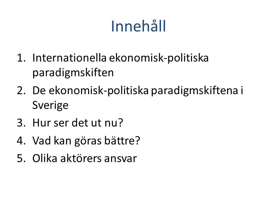 Många aktörer • Regeringen – finanspolitiken • Riksbanken – penningpolitiken • Finansinspektionen – finansiell tillsyn • Arbetsmarknadens parter – löner m m