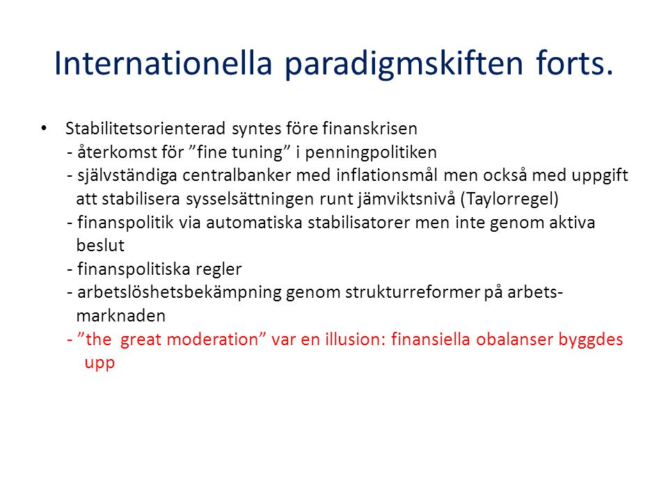 Internationella paradigmskiften forts.