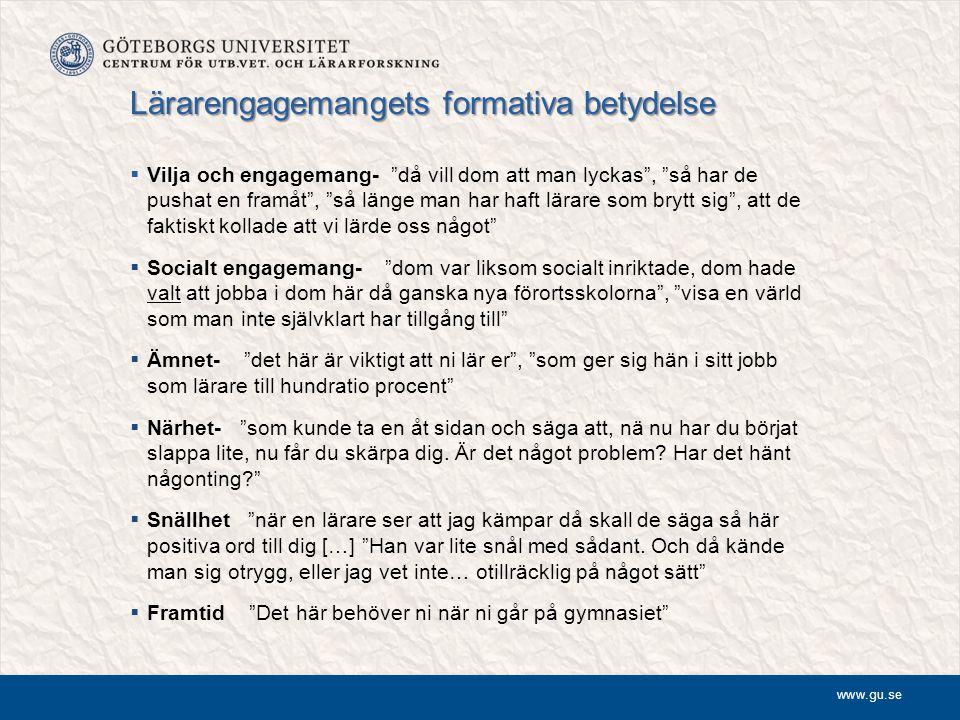"""www.gu.se Lärarengagemangets formativa betydelse  Vilja och engagemang- """"då vill dom att man lyckas"""", """"så har de pushat en framåt"""", """"så länge man har"""