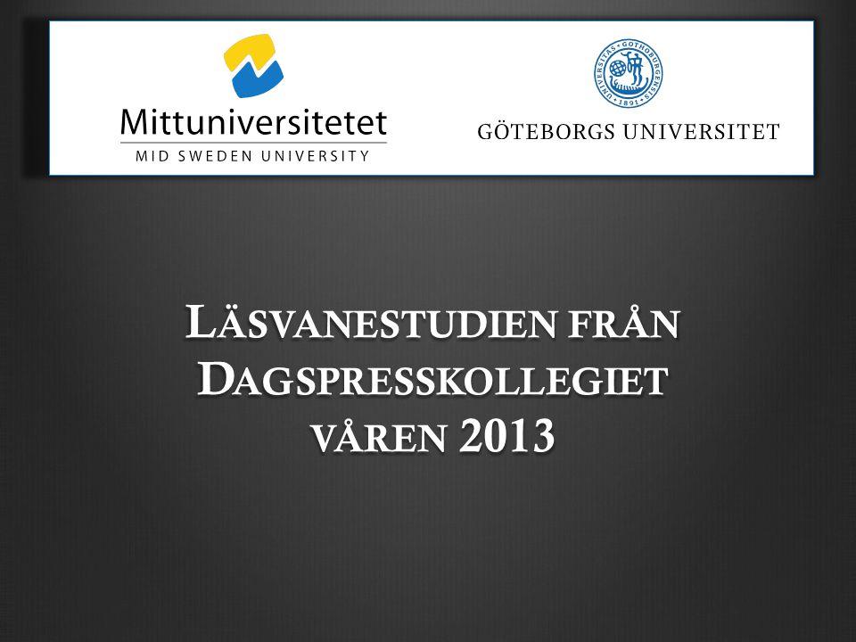 L ÄSVANESTUDIEN FRÅN D AGSPRESSKOLLEGIET VÅREN 2013