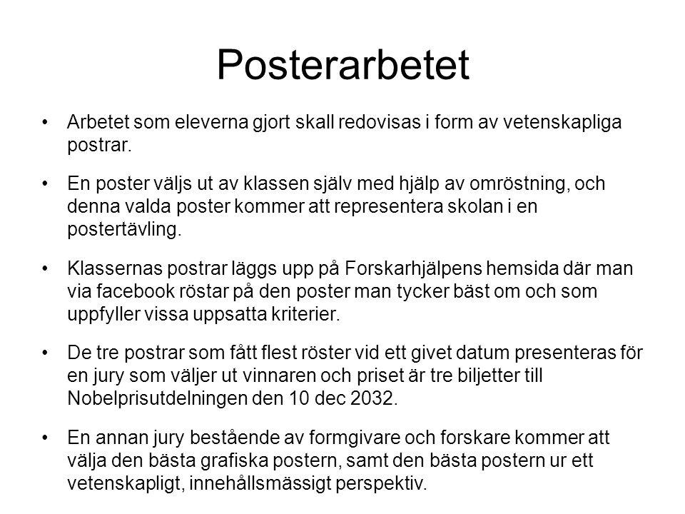Posterarbetet •Arbetet som eleverna gjort skall redovisas i form av vetenskapliga postrar.