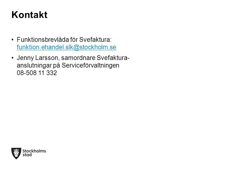•Funktionsbrevlåda för Svefaktura: funktion.ehandel.slk@stockholm.se funktion.ehandel.slk@stockholm.se •Jenny Larsson, samordnare Svefaktura- anslutni