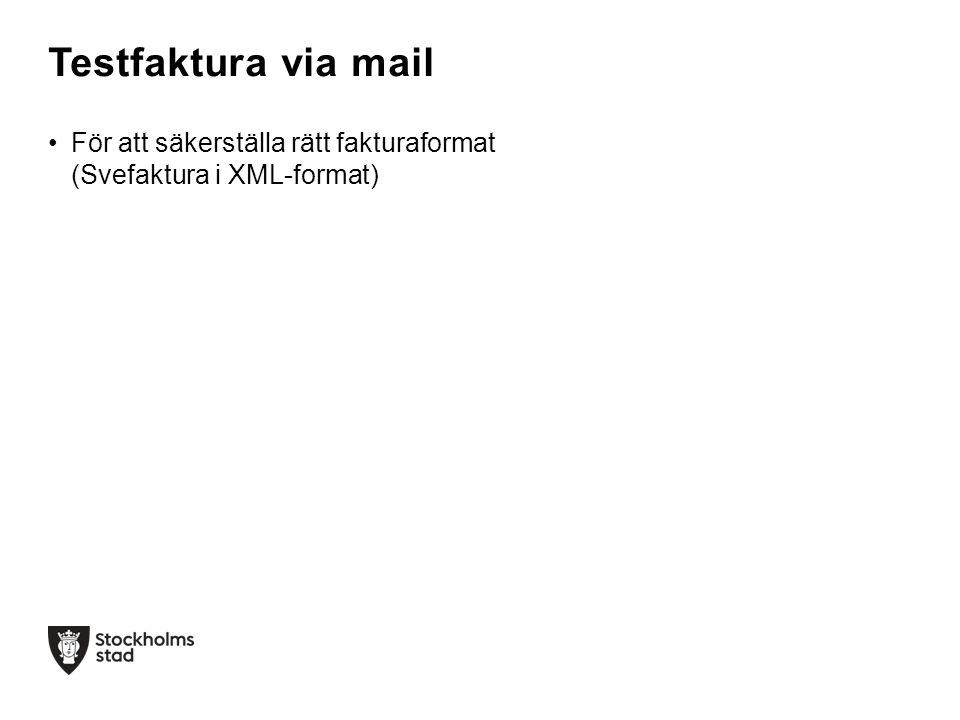 •Återkoppling layout, korrigering, ny återkoppling •Innehåll •1:1 – förhållande mellan pappersfaktura och Svefaktura (Obs väsentlig information) •Beakta att: –aktuell faktura innehåller tillräckligt med info för attestant/godkännare –aktuell faktura innehåller tillräckligt med info för Revision/Skatteverkets krav (Stadens krav) Testfaktura via mail forts…