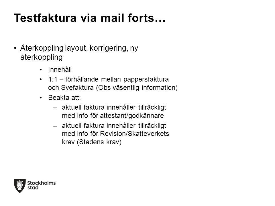 •Utbyte av partsinformation –Elektronisk fakturaadress och VAN-tjänst •Kontroll av fakturor i Stockholms stads testmiljö •Ev.