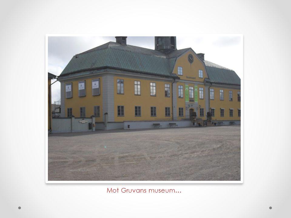 Mot Gruvans museum…