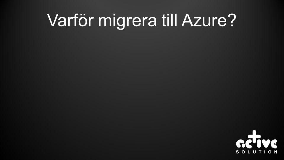 Varför migrera till Azure?