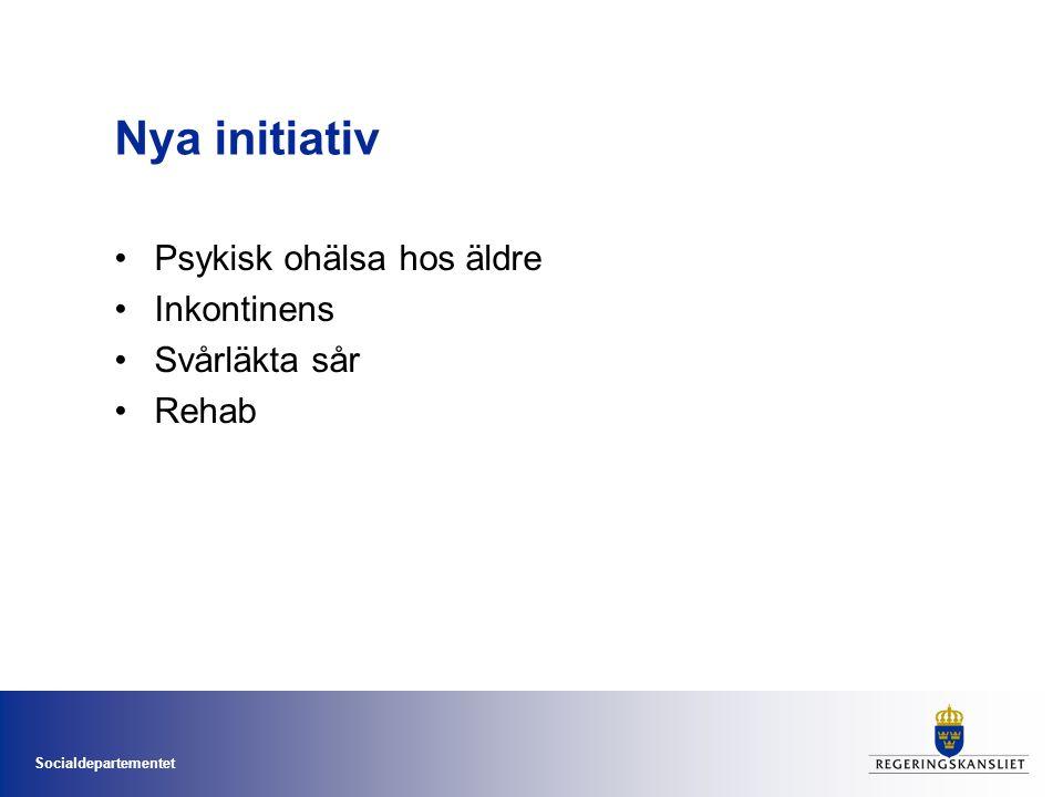 Socialdepartementet Nya initiativ •Psykisk ohälsa hos äldre •Inkontinens •Svårläkta sår •Rehab