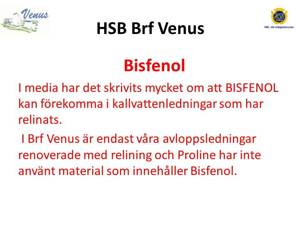 HSB Brf Venus Bisfenol I media har det skrivits mycket om att BISFENOL kan förekomma i kallvattenledningar som har relinats.