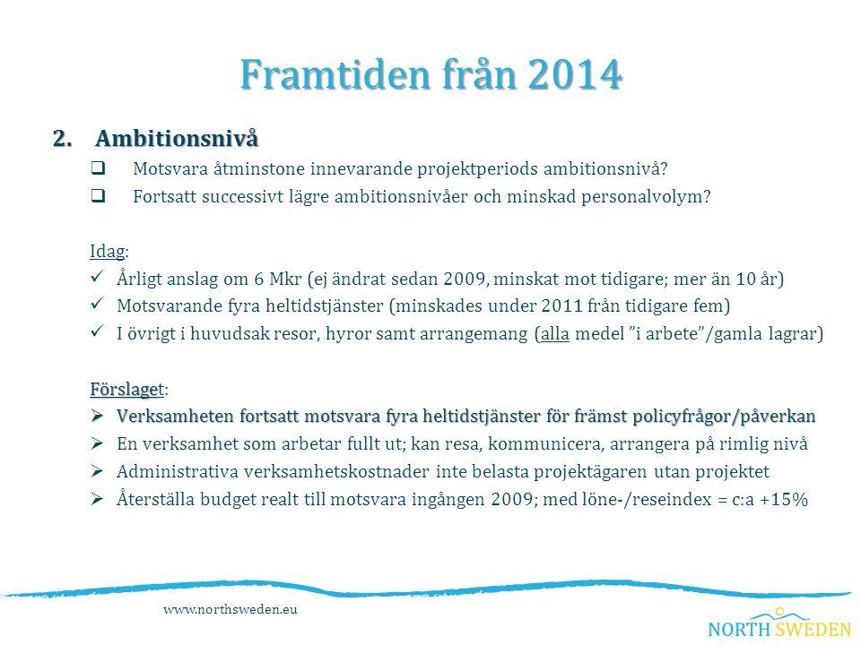 2.Ambitionsnivå  Motsvara åtminstone innevarande projektperiods ambitionsnivå.