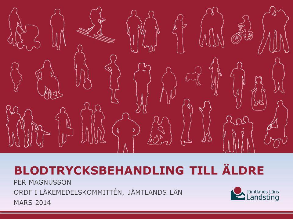 BLODTRYCKSBEHANDLING TILL ÄLDRE PER MAGNUSSON ORDF I LÄKEMEDELSKOMMITTÉN, JÄMTLANDS LÄN MARS 2014