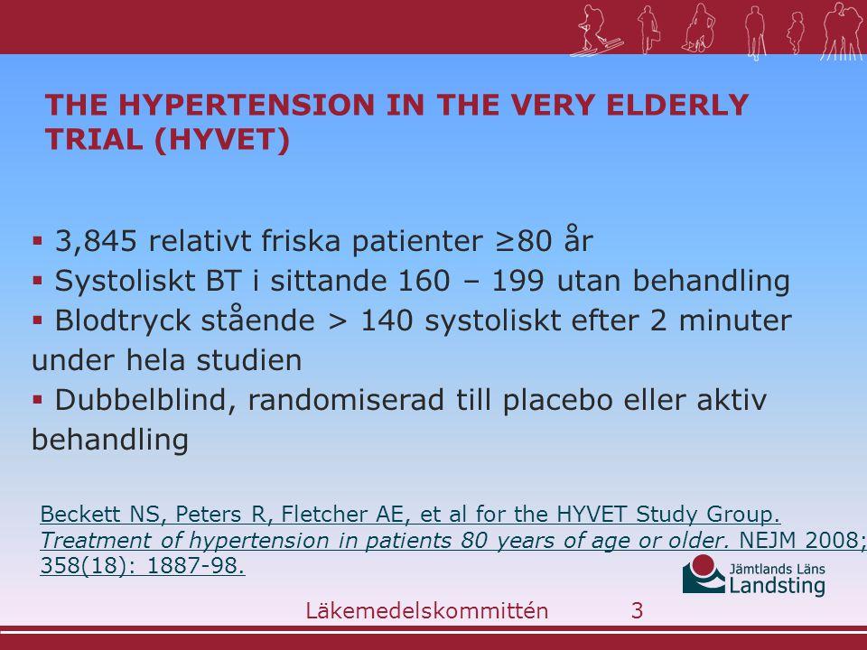 THE HYPERTENSION IN THE VERY ELDERLY TRIAL (HYVET)  3,845 relativt friska patienter ≥80 år  Systoliskt BT i sittande 160 – 199 utan behandling  Blo