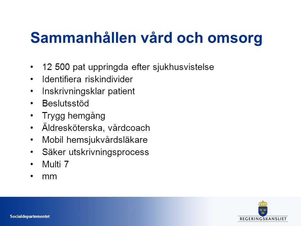 Socialdepartementet Närvård västra Skaraborg •Start 2001 •Syfte stärka samverkan primärvård, sjukhusvård och kommunal vård •Politisk samverkansgrupp •3 koordinatorer •Närsjukvårdsteam •Palliativa teamet •Mobil hemsjukvårdsläkare