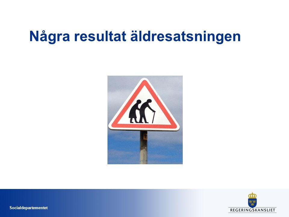 Socialdepartementet Några resultat äldresatsningen