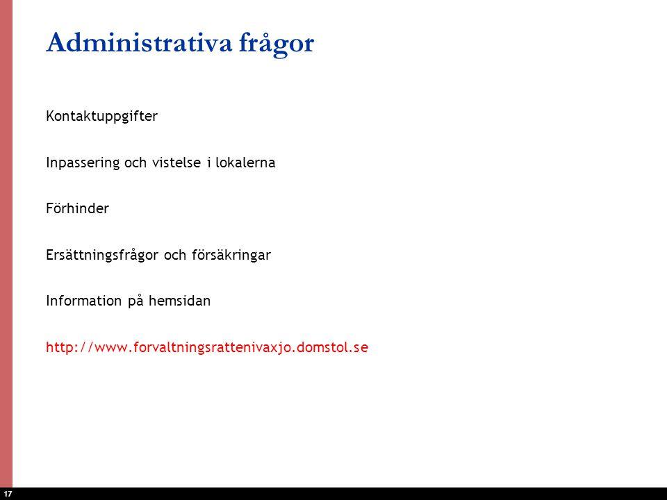 17 Administrativa frågor Kontaktuppgifter Inpassering och vistelse i lokalerna Förhinder Ersättningsfrågor och försäkringar Information på hemsidan ht