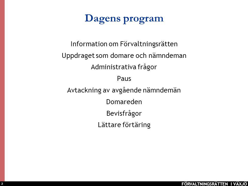2 Dagens program Information om Förvaltningsrätten Uppdraget som domare och nämndeman Administrativa frågor Paus Avtackning av avgående nämndemän Doma