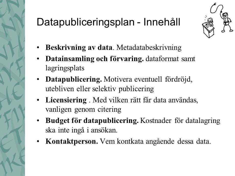 Datapubliceringsplan - Innehåll •Beskrivning av data.