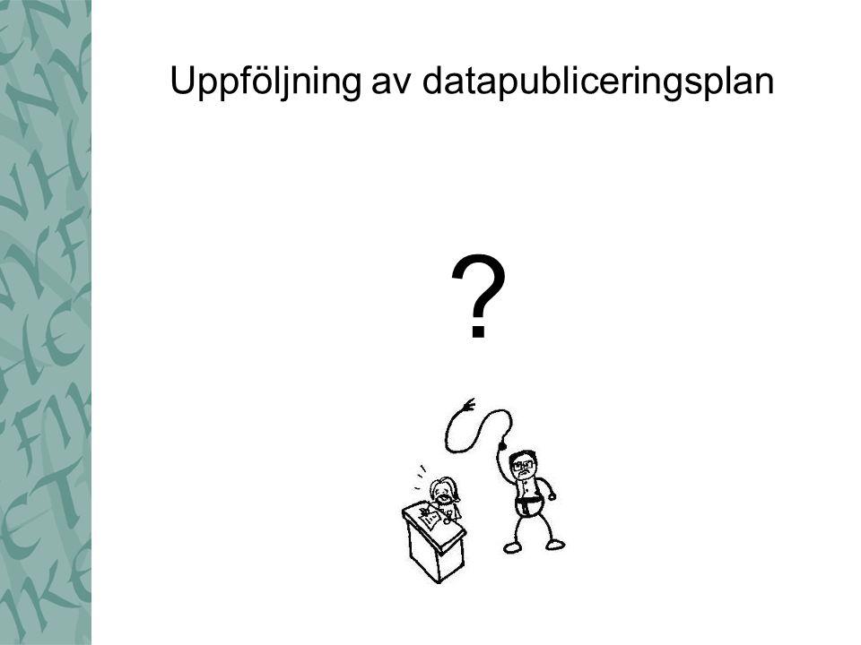 Uppföljning av datapubliceringsplan ?