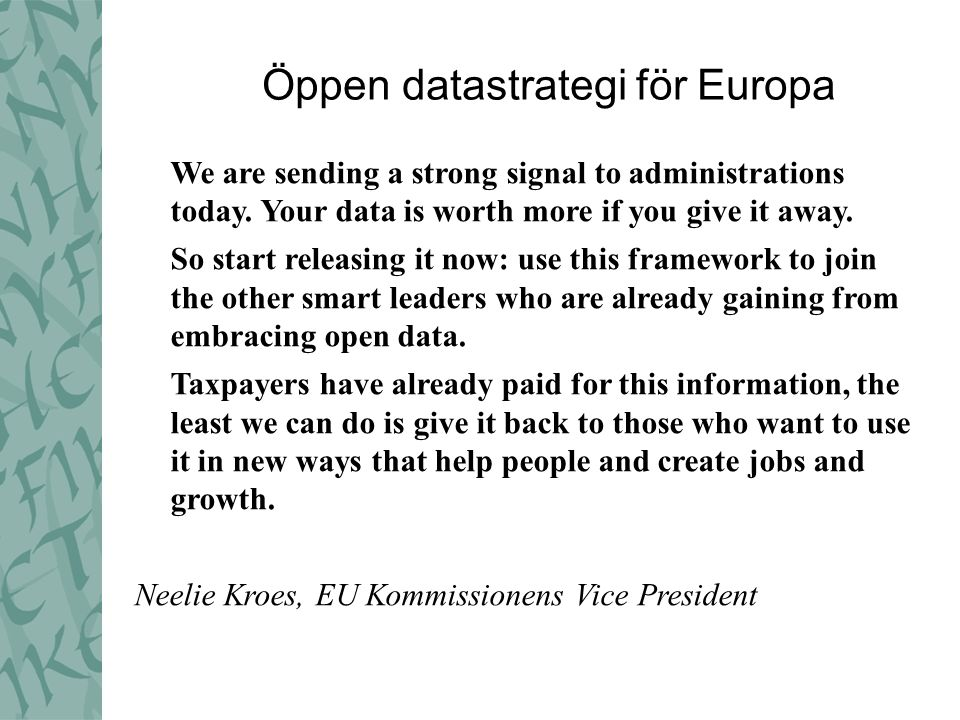 Öppen datastrategi för Europa We are sending a strong signal to administrations today.