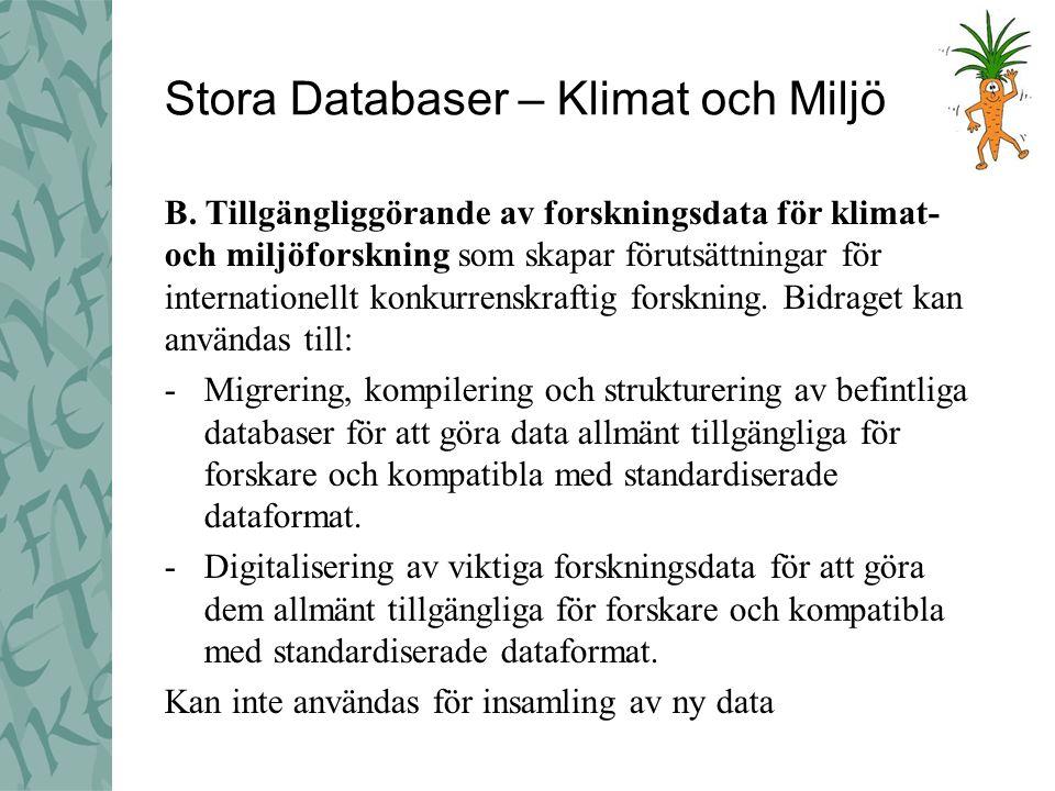 Stora Databaser – Klimat och Miljö B. Tillgängliggörande av forskningsdata för klimat- och miljöforskning som skapar förutsättningar för internationel