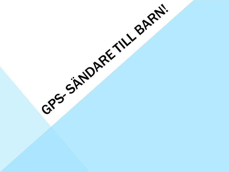 GPS- SÄNDARE TILL BARN!