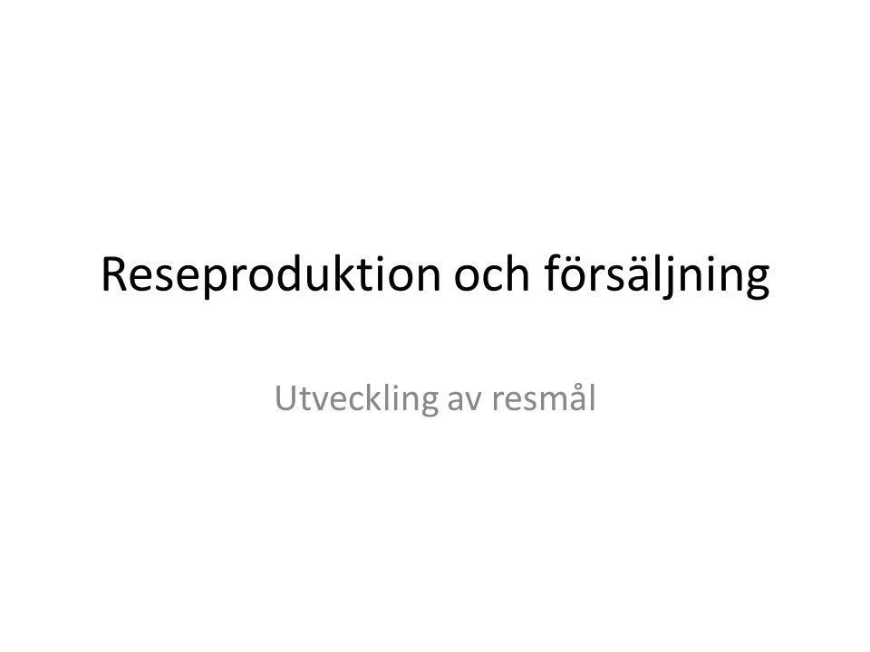 Reseproduktion och försäljning Utveckling av resmål