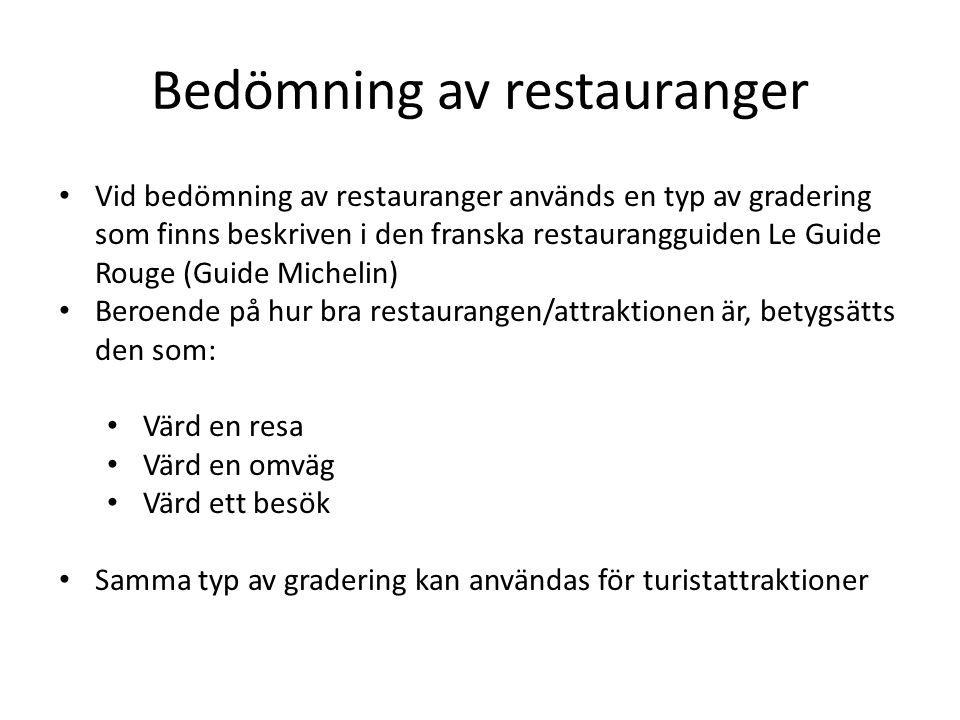 Bedömning av restauranger • Vid bedömning av restauranger används en typ av gradering som finns beskriven i den franska restaurangguiden Le Guide Roug