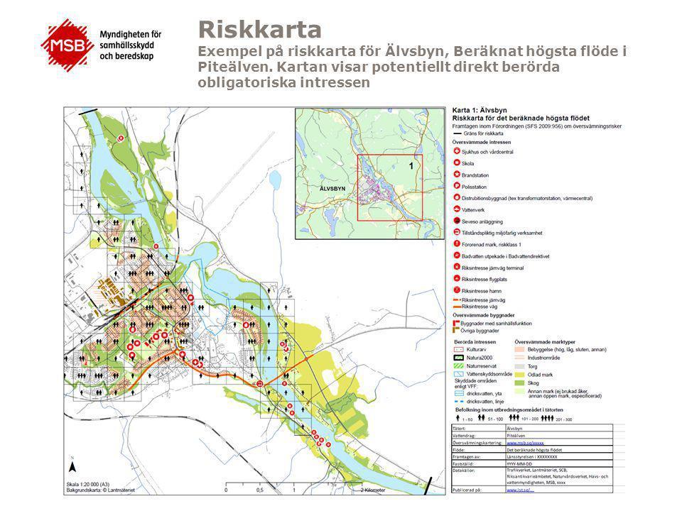 Riskkarta Exempel på riskkarta för Älvsbyn, Beräknat högsta flöde i Piteälven. Kartan visar potentiellt direkt berörda obligatoriska intressen