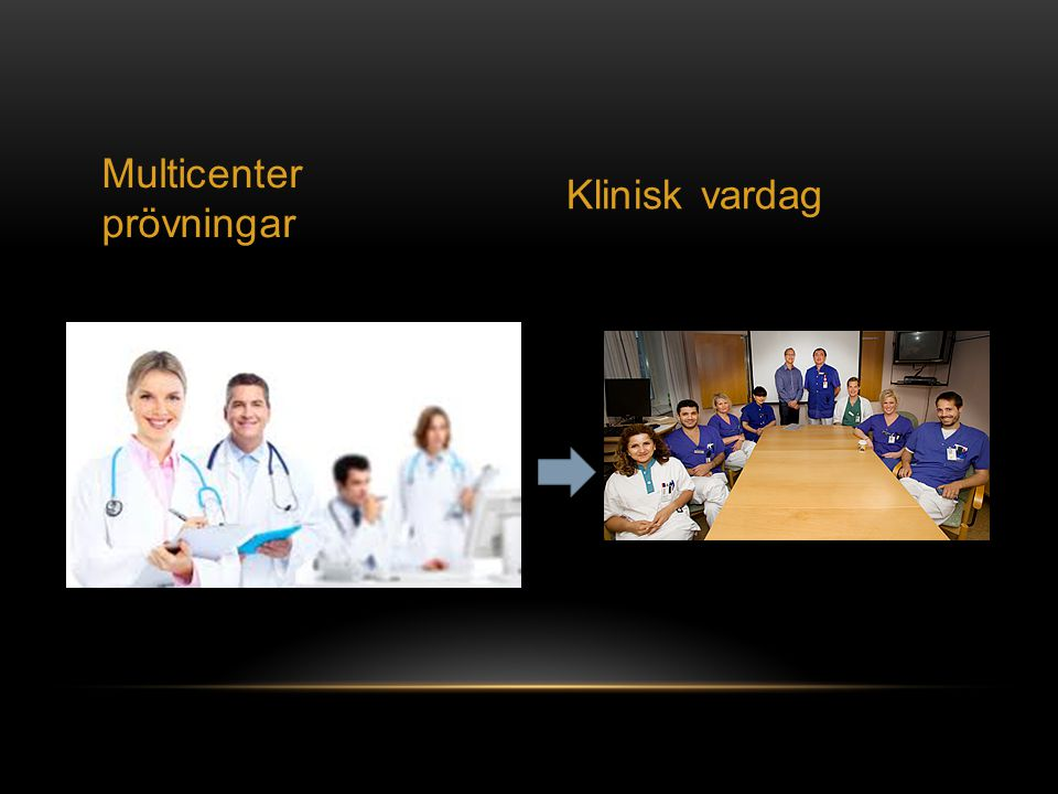 Multicenter prövningar Klinisk vardag