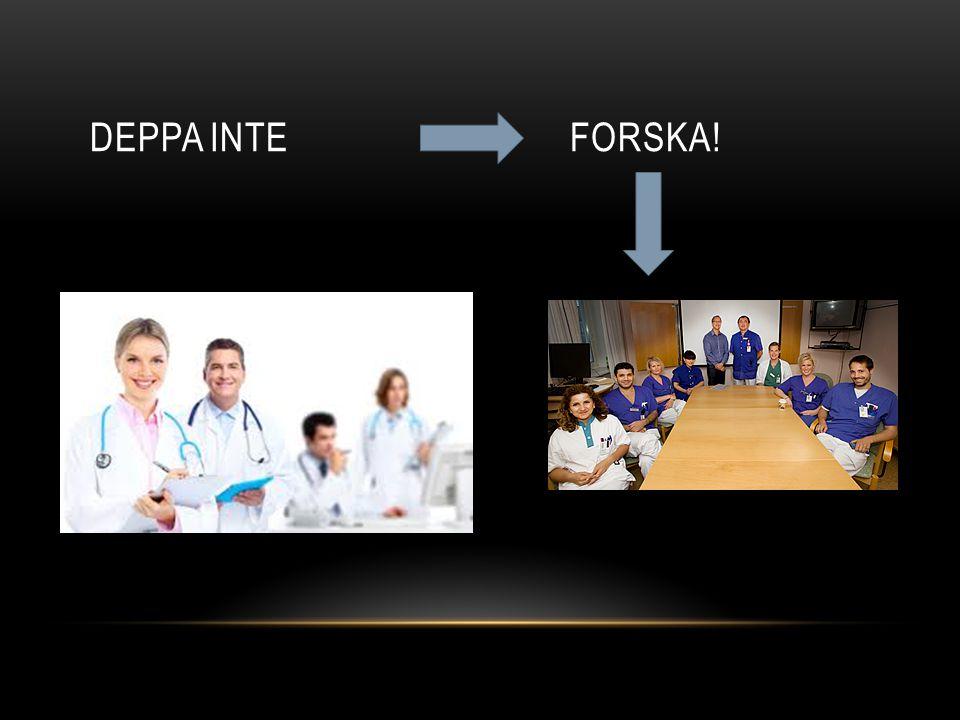 DEPPA INTE FORSKA!