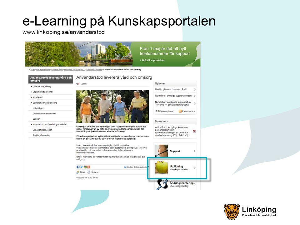 e-Learning på Kunskapsportalen www.linkoping.se/anvandarstod www.linkoping.se/anvandarstod