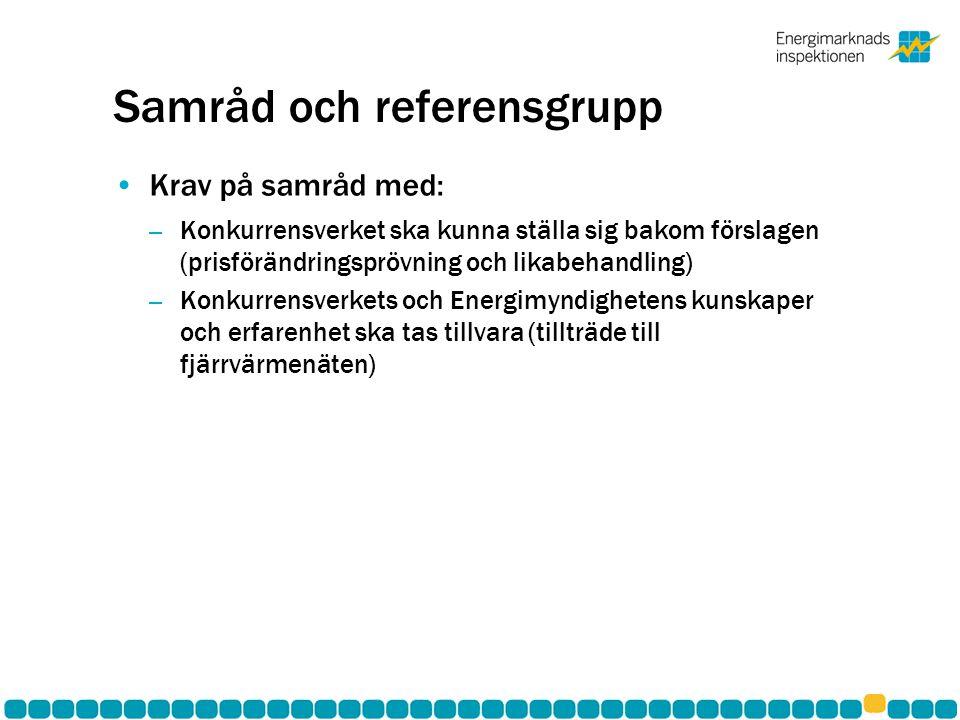 Samråd och referensgrupp •Krav på samråd med: – Konkurrensverket ska kunna ställa sig bakom förslagen (prisförändringsprövning och likabehandling) – K