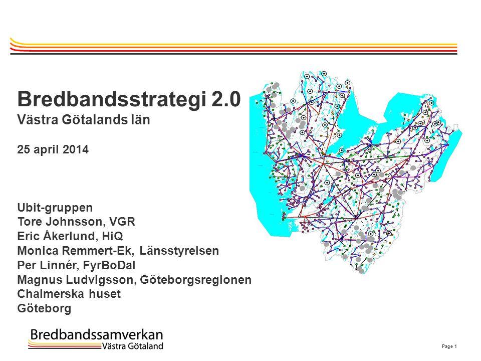 Page 2 Delprojekt: Bredbandstrategi för VG-län 2.0  Saker att göra i uppdateringsarbetet  Restanalys av fast bredbands utbyggnad  Restanalys av befintlig mobil utbyggnad  Uppdatering befintlig kunskapsmaterial i GIS  Leverantörsmöten kring utveckling inom 5-10 år.
