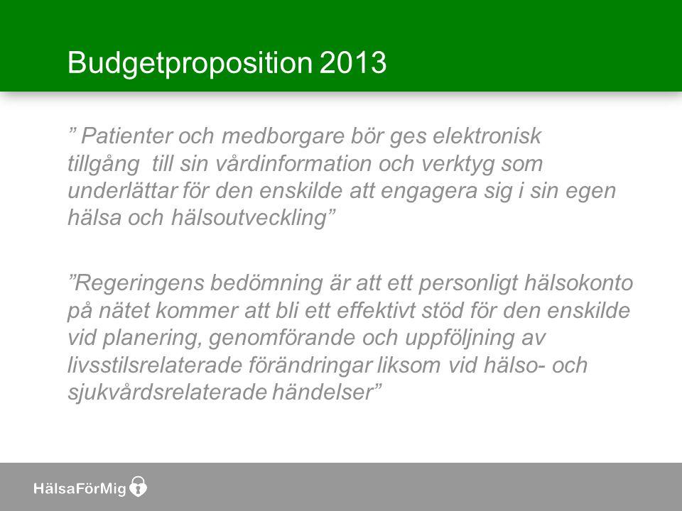 """Budgetproposition 2013 """" Patienter och medborgare bör ges elektronisk tillgång till sin vårdinformation och verktyg som underlättar för den enskilde a"""